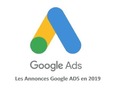Les annonces Google ADS en 2019