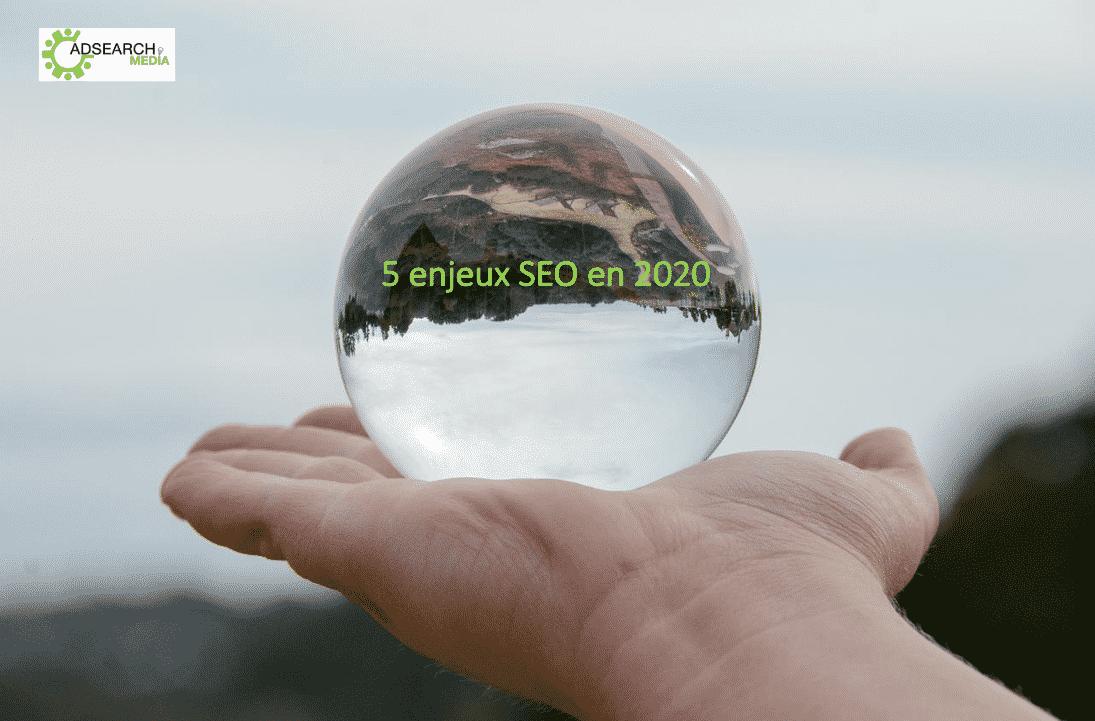 5 enjeux SEO en 2020